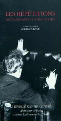 Les répétitions : de Stanislavski à aujourd'hui