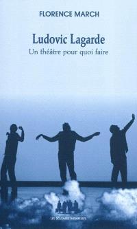 Ludovic Lagarde : un théâtre pour quoi faire