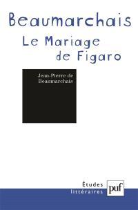 Pierre-Augustin Caron de Beaumarchais, La folle journée ou Le mariage de Figaro