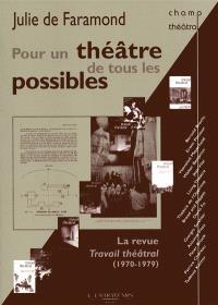 Pour un théâtre de tous les possibles : la revue Travail théâtral (1970-1979)
