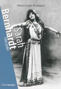 Sarah Bernhardt : côté jardin