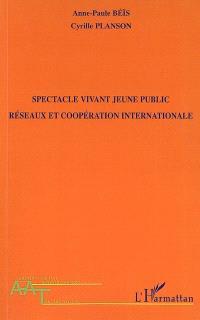 Spectacle vivant jeune public : réseaux et coopération internationale