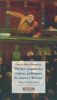 Théâtre populaire, enjeux politiques : de Jaurès à Malraux