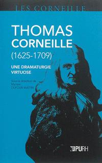 Thomas Corneille, 1625-1709 : une dramaturgie virtuose