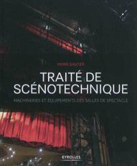 Traité de scénotechnique : machineries, et équipements des salles de spectacle