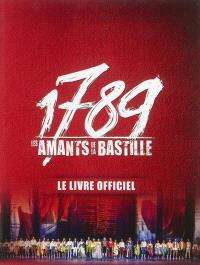 1789 : les amants de la Bastille : le livre officiel