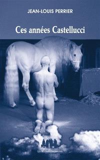 Ces années Castellucci : 1997-2014