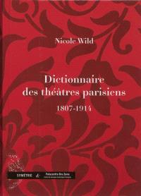 Dictionnaire des théâtres parisiens : 1807-1914