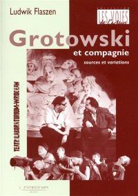 Grotowski et compagnie : sources et variations