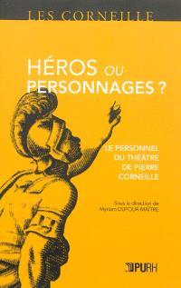 Héros ou personnages ? : le personnel du théâtre de Pierre Corneille