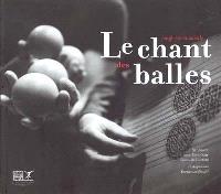 Le chant des balles : jonglerie musicale : partition