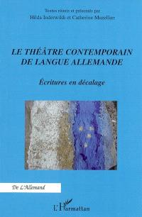 Le théâtre contemporain de langue allemande : écritures en décalage