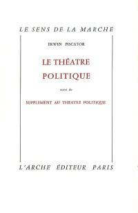 Le Théâtre politique; Supplément au théâtre politique