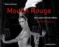Moulin Rouge : de l'autre côté du rideau = Behind the curtain