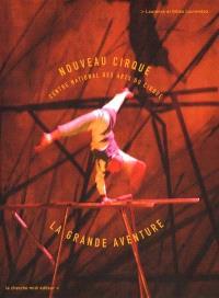 Nouveau cirque : la grande aventure