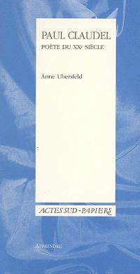 Paul Claudel, poète du XXe siècle