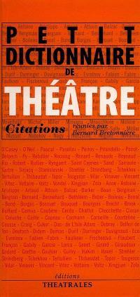 Petit dictionnaire de théâtre : citations