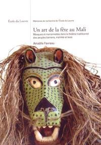 Un art de la fête au Mali : masques et marionnettes dans le théâtre traditionnel des peuples Bamana, Malinké et Bozo