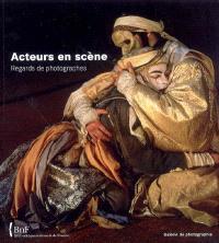 Acteurs en scène : regards de photographes
