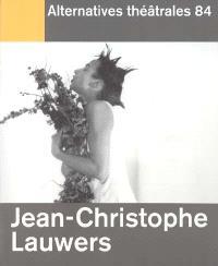 Alternatives théâtrales. n° 84, Jean-Christophe Lauwers