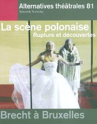 Alternatives théâtrales. n° 81, La scène polonaise : rupture et découvertes