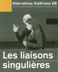 Alternatives théâtrales. n° 88, Les liaisons singulières : le metteur en scène et son acteur