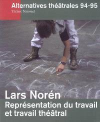 Alternatives théâtrales. n° 94-95, Représentation du travail et travail théâtral