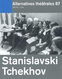 Alternatives théâtrales. n° 87, Stanislavski, Tchekhov