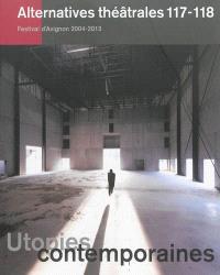 Alternatives théâtrales. n° 117-118, Utopies contemporaines