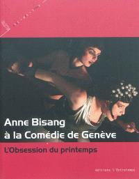 Anne Bisang à la Comédie de Genève : l'obsession du printemps