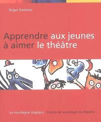 Apprendre aux jeunes à aimer le théâtre