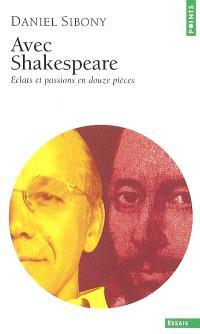 Avec Shakespeare : éclats et passions en douze pièces