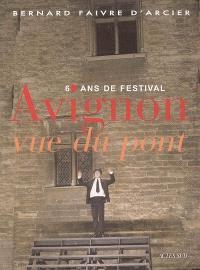 Avignon, vue du pont : 60 ans de festival