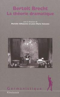 Bertolt Brecht : la théorie dramatique