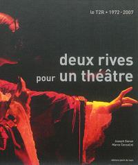 Deux rives pour un théâtre : le théâtre des deux rives : 1972-2007