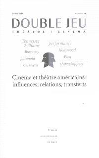 Double jeu. n° 11, Cinéma et théâtre américains : influences, relations, transferts