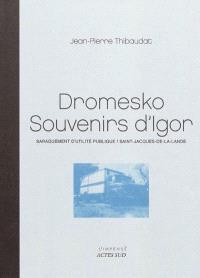 Dromesko, souvenirs d'Igor : baraquement d'utilité publique / Saint-Jacques-de-la-Lande