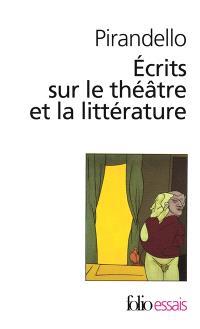 Ecrits sur le théâtre et la littérature : l'humour tragique de la vie