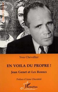 En voilà du propre ! : Jean Genet et Les bonnes
