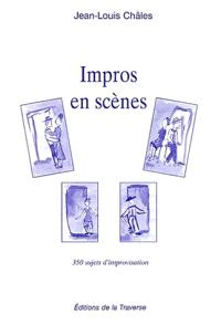 Impros en scène : 350 sujets d'improvisation