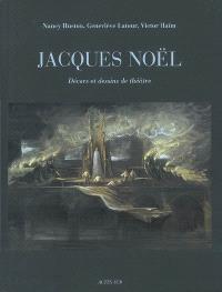 Jacques Noël : décors et dessins de théâtre
