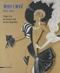 Jenny Carré, 1902-1945, l'âge d'or du music-hall et de l'opérette : exposition, Boulogne-Billancourt, Musée des années 30, 7 octobre-14 décembre 2008