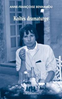 Koltès dramaturge