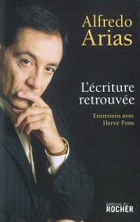 L'écriture retrouvée : entretiens avec Hervé Pons