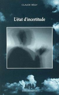 L'état d'incertitude
