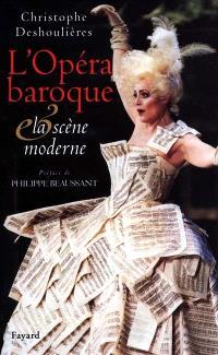 L'opéra baroque et la scène moderne : essai de synthèse dramaturgique