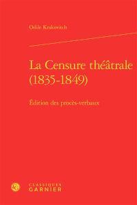 La censure théâtrale, 1835-1849 : édition des procès-verbaux