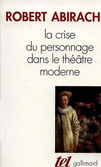 La Crise du personnage dans le théâtre moderne