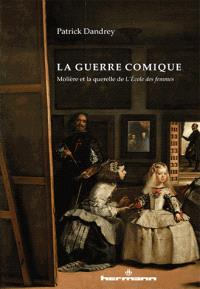 La guerre comique : Molière et la querelle de L'école des femmes