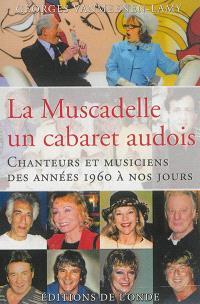 La Muscadelle, un cabaret audois : chanteurs et musiciens des années 1960 à nos jours
